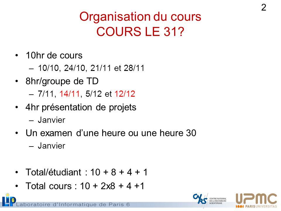 Organisation du cours COURS LE 31