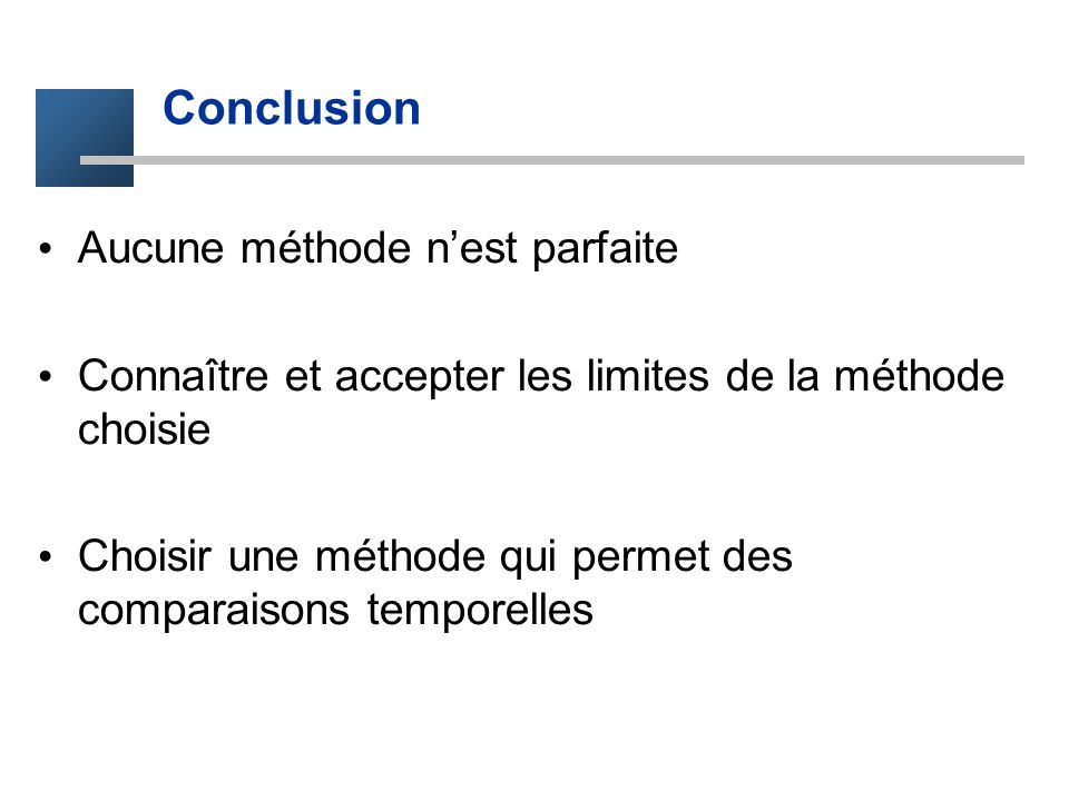 Conclusion Aucune méthode n'est parfaite
