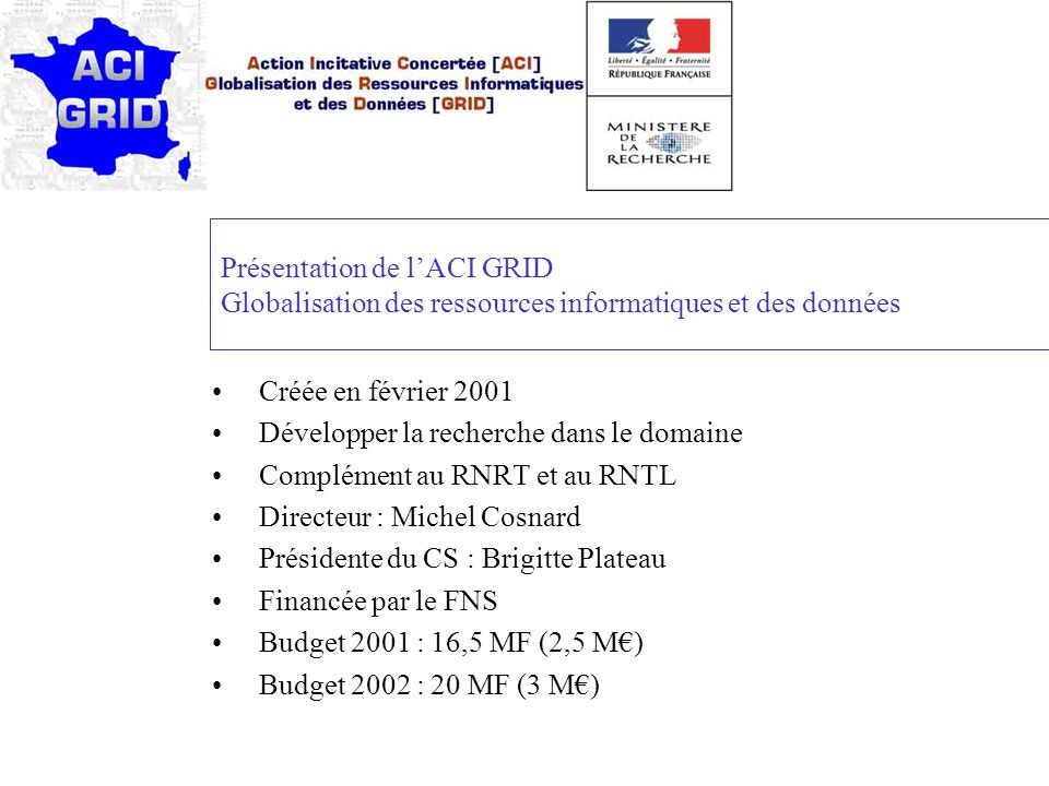 Présentation de l'ACI GRID Globalisation des ressources informatiques et des données