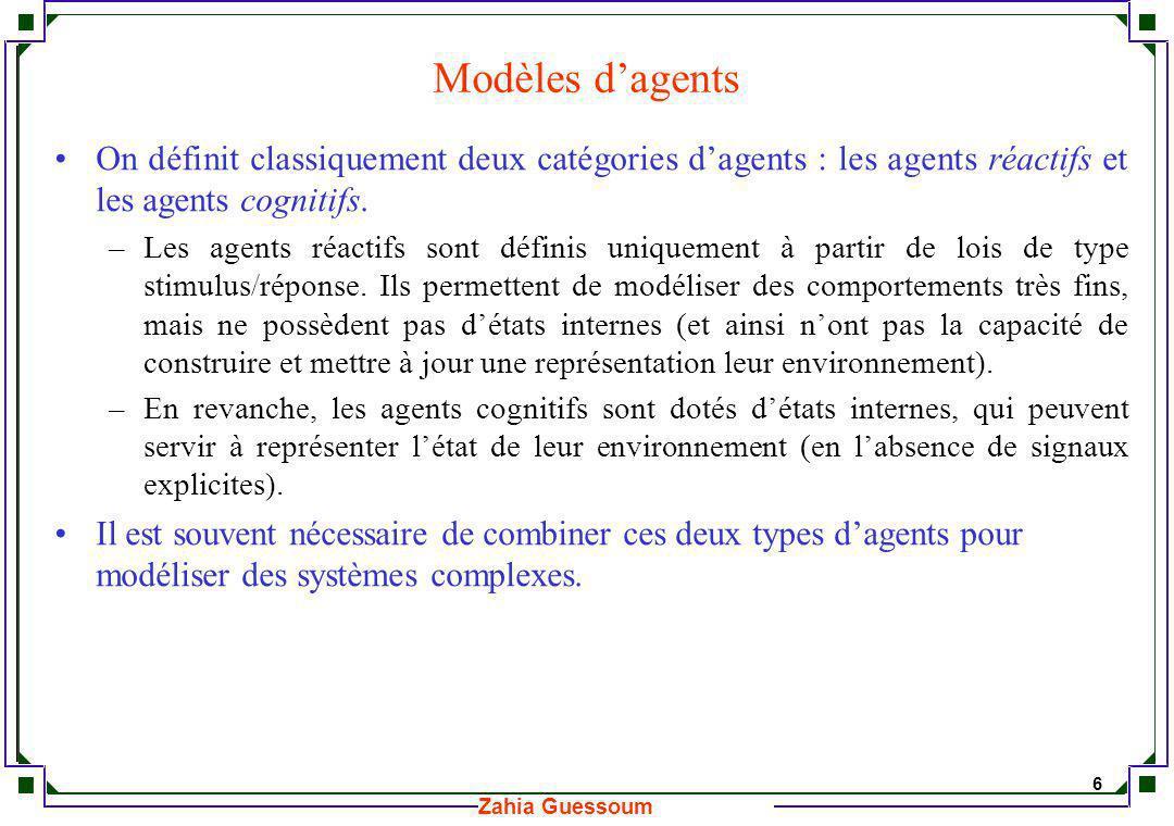 Modèles d'agents On définit classiquement deux catégories d'agents : les agents réactifs et les agents cognitifs.