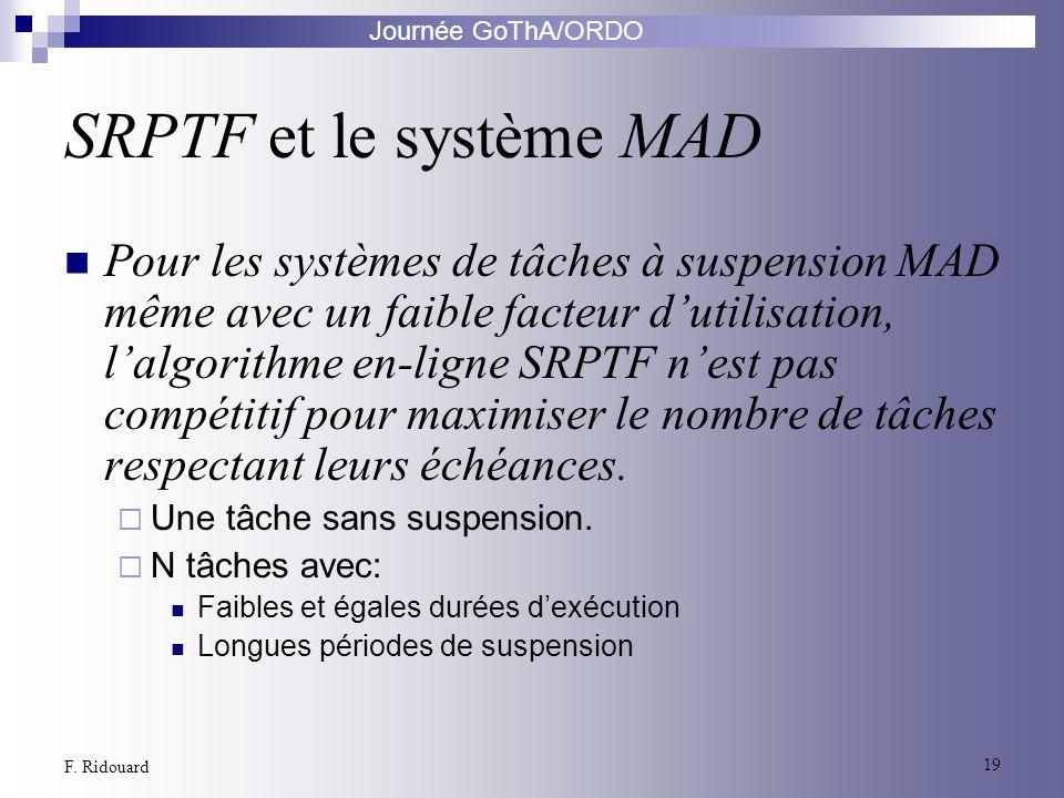 SRPTF et le système MAD
