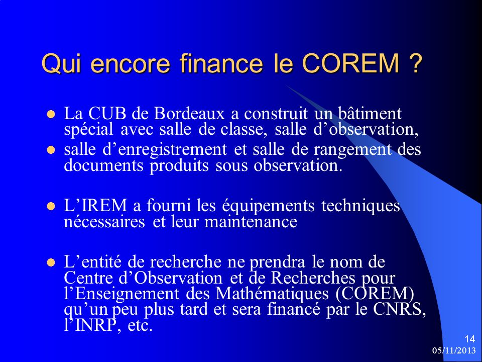 Qui encore finance le COREM