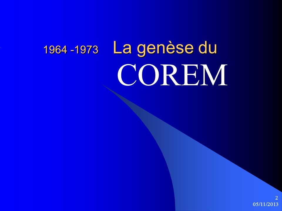 1964 -1973 La genèse du COREM 25/03/2017