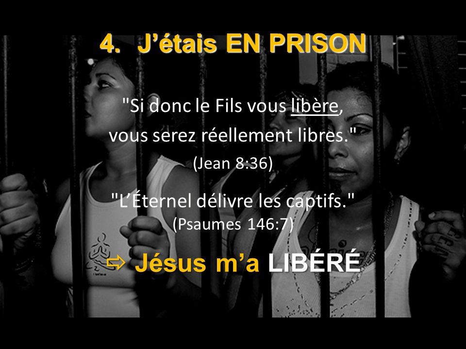J'étais EN PRISON  Jésus m'a LIBÉRÉ