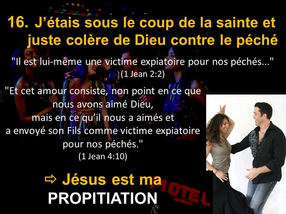  Jésus est ma PROPITIATION