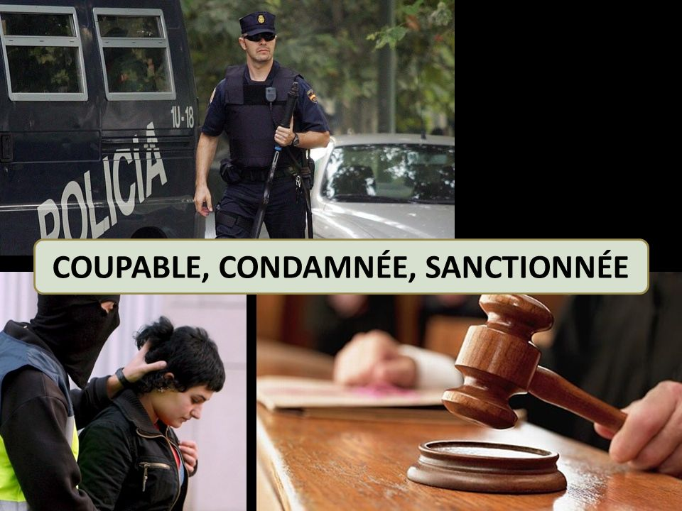 COUPABLE, CONDAMNÉE, SANCTIONNÉE