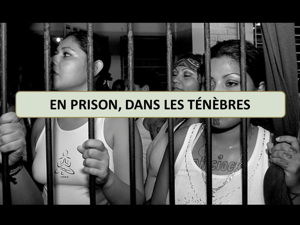 EN PRISON, DANS LES TÉNÈBRES