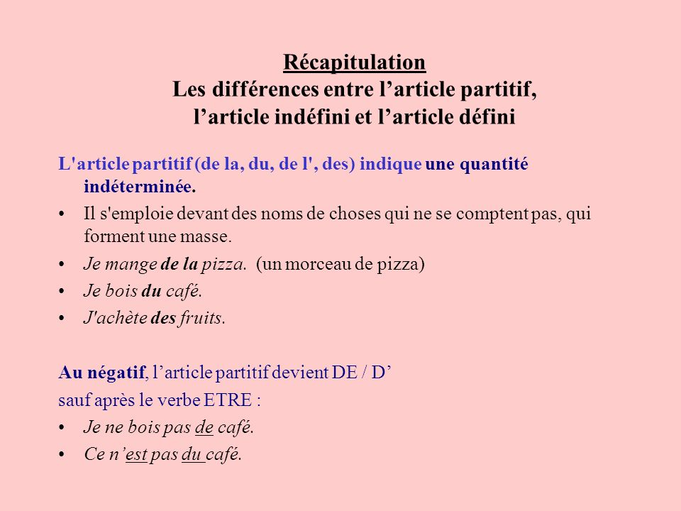 Récapitulation Les différences entre l'article partitif, l'article indéfini et l'article défini