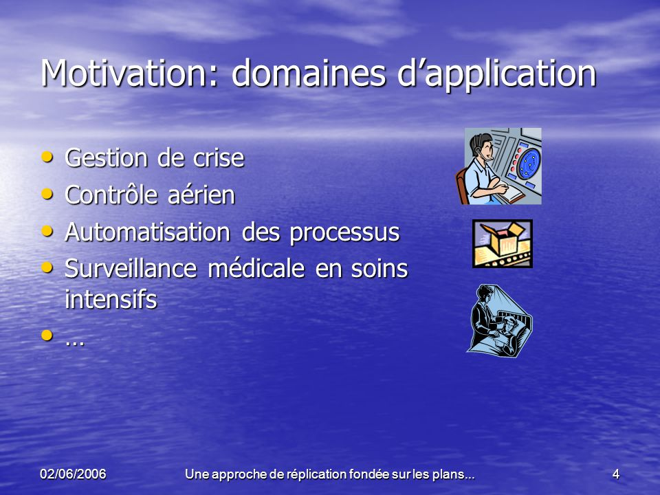Motivation: domaines d'application