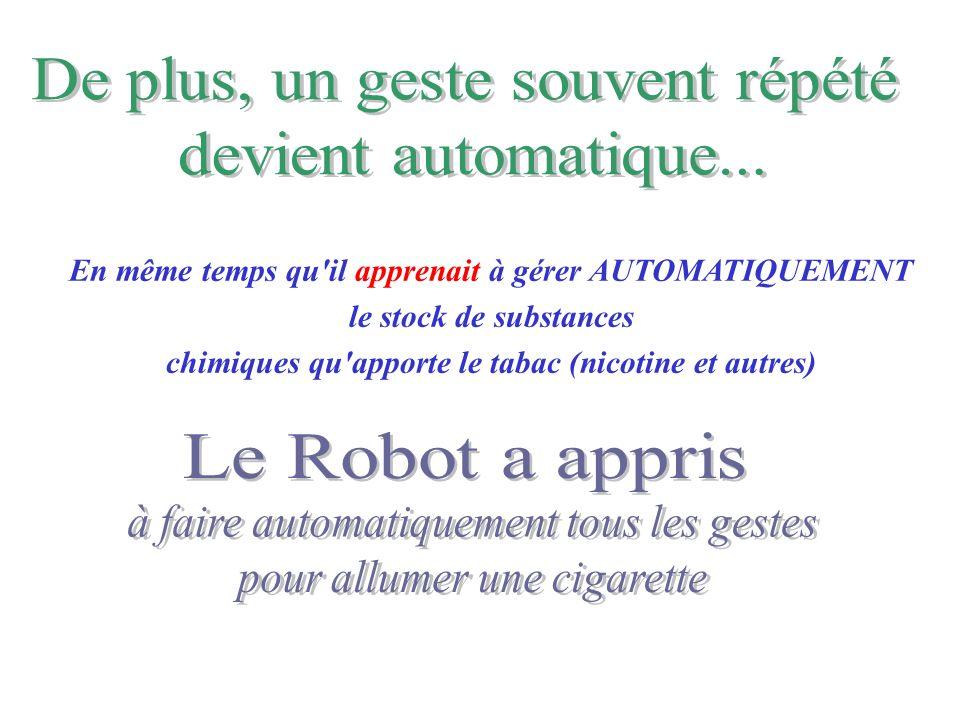 De plus, un geste souvent répété devient automatique...