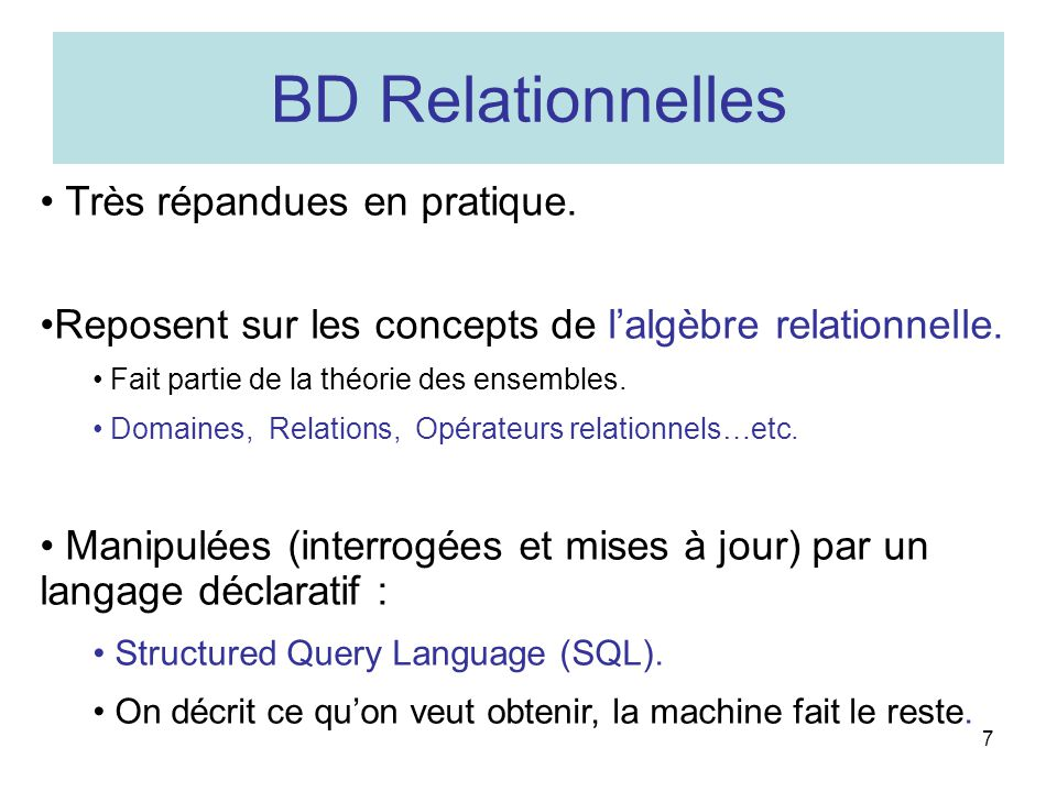 BD Relationnelles Très répandues en pratique.
