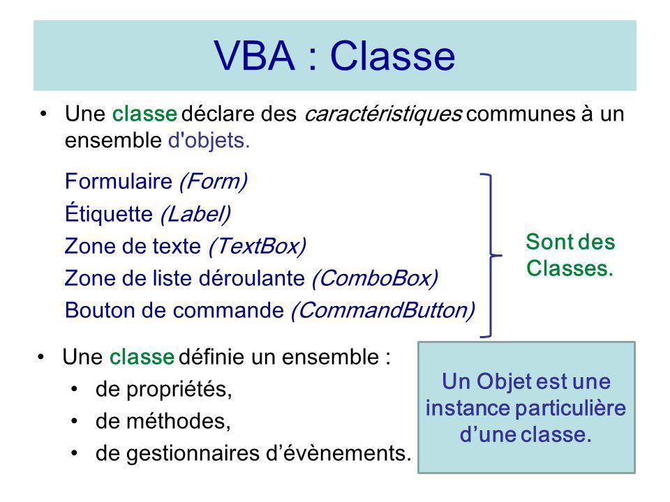 Un Objet est une instance particulière d'une classe.