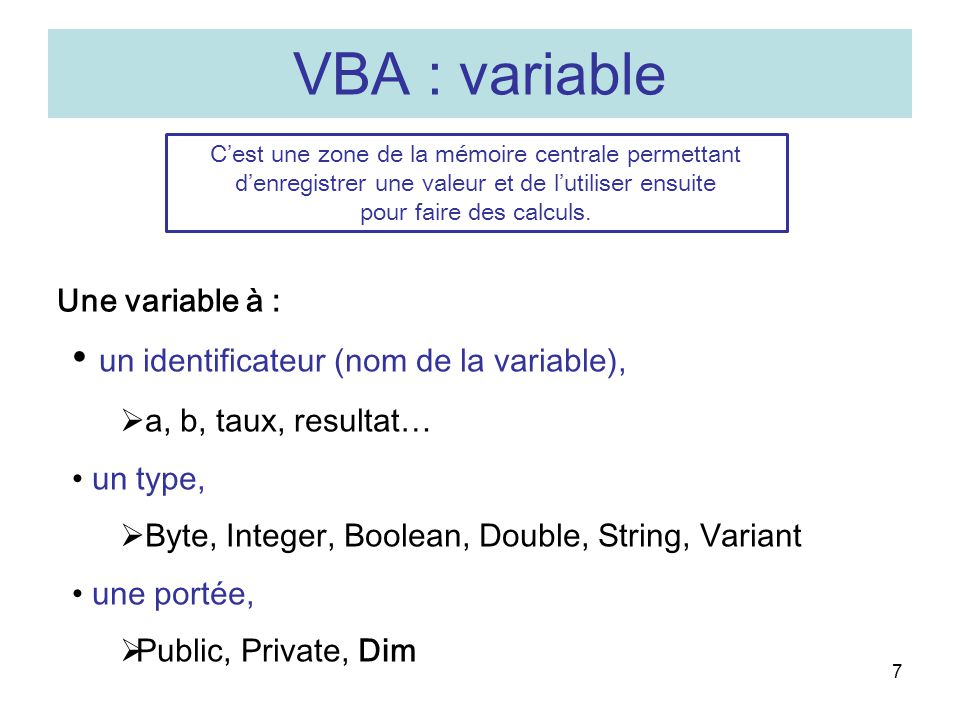 VBA : variable un identificateur (nom de la variable),