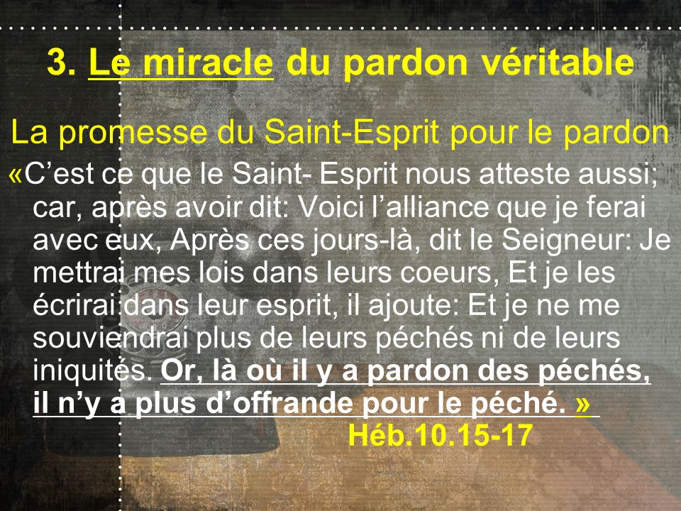 3. Le miracle du pardon véritable