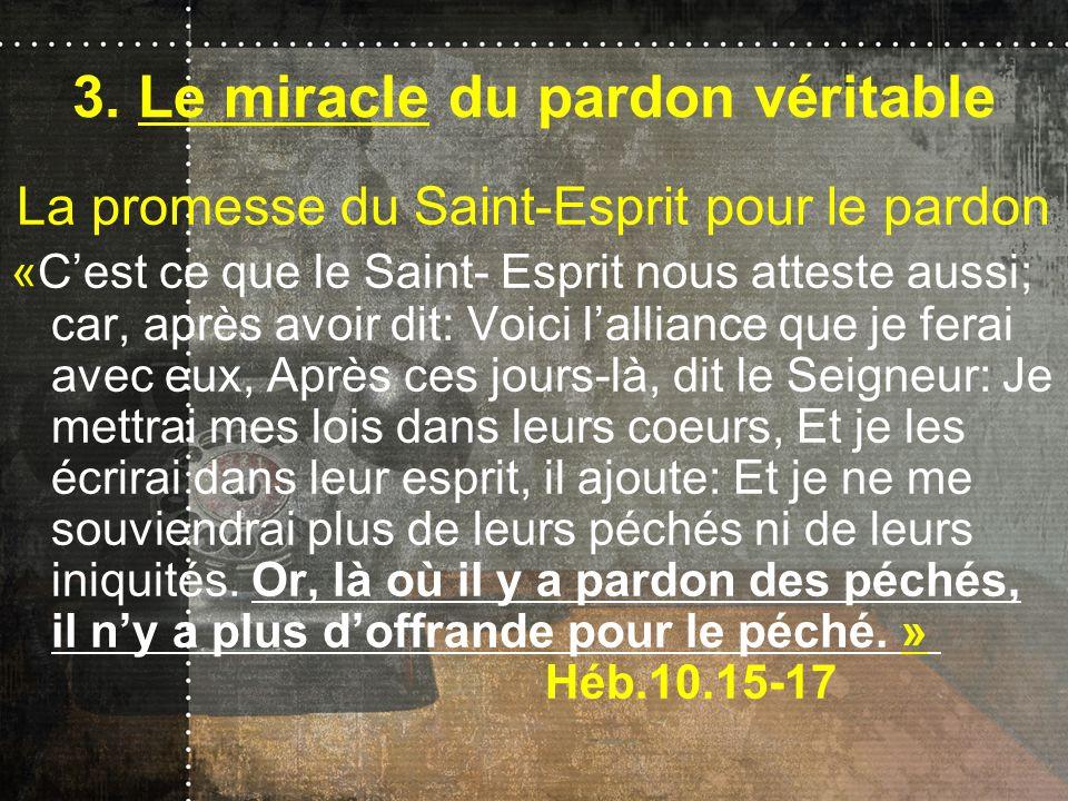 3. Le miracle du pardon véritable