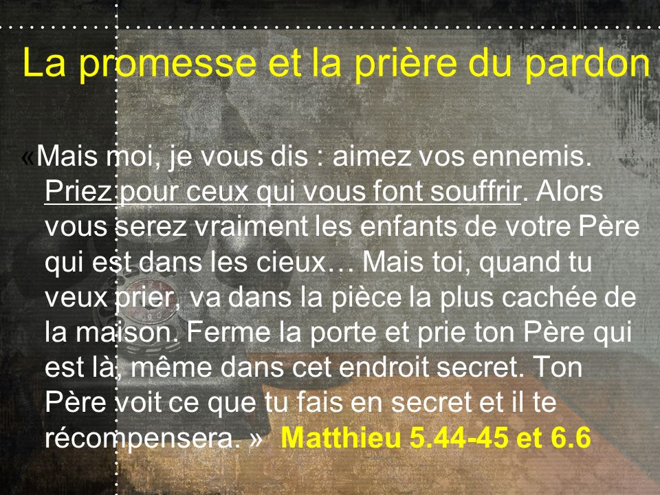 La promesse et la prière du pardon