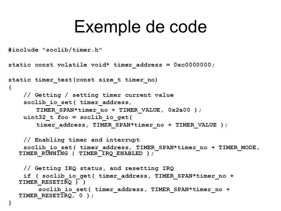 Exemple de code #include soclib/timer.h