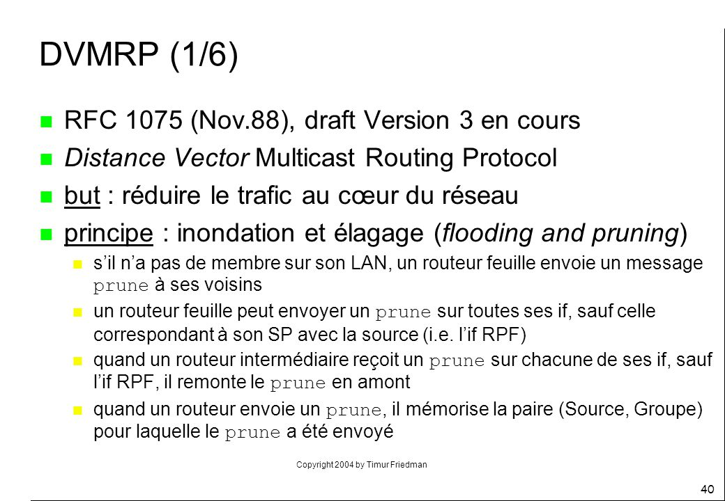 DVMRP (1/6) RFC 1075 (Nov.88), draft Version 3 en cours