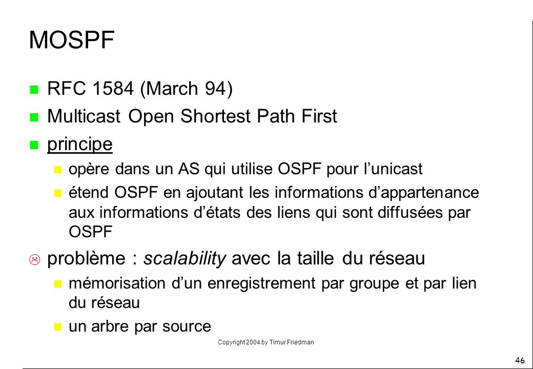 MOSPF RFC 1584 (March 94) Multicast Open Shortest Path First principe
