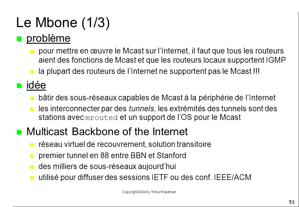 Le Mbone (1/3) problème idée Multicast Backbone of the Internet