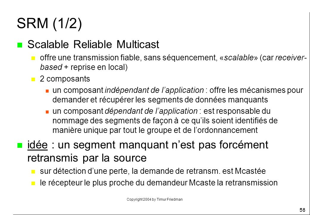 SRM (1/2) Scalable Reliable Multicast