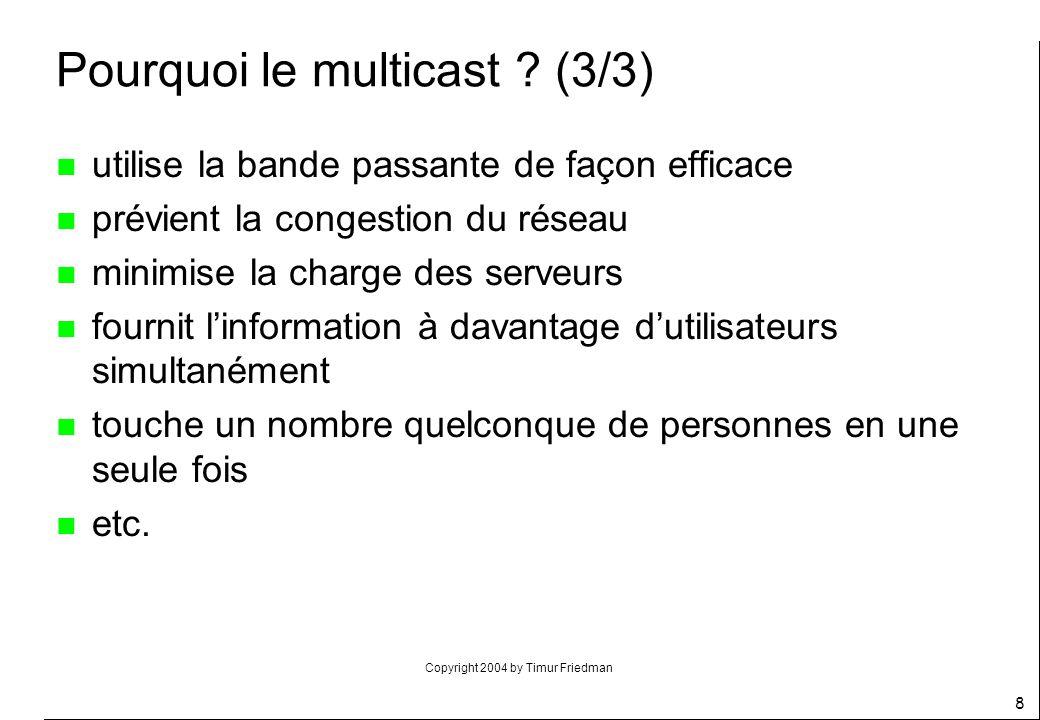 Pourquoi le multicast (3/3)