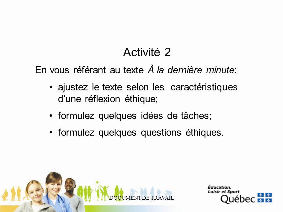 Activité 2 En vous référant au texte À la dernière minute: