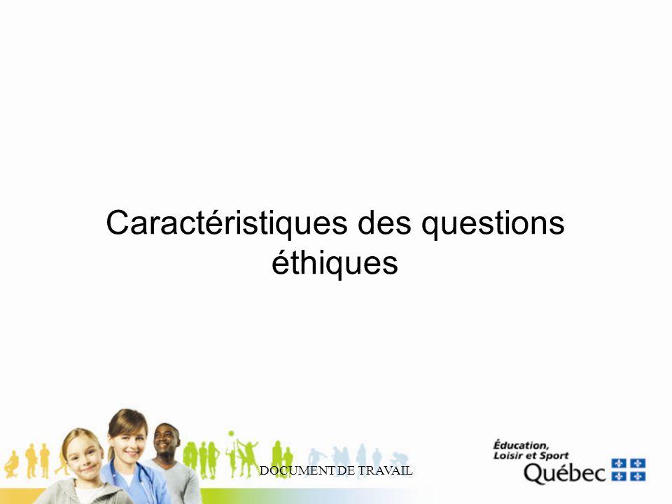 Caractéristiques des questions éthiques