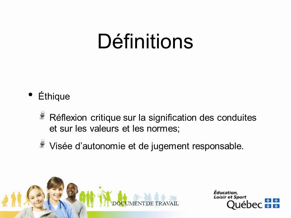 DéfinitionsÉthique. Réflexion critique sur la signification des conduites et sur les valeurs et les normes;