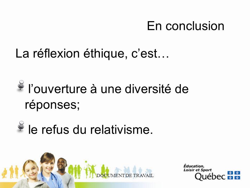 La réflexion éthique, c'est… l'ouverture à une diversité de réponses;