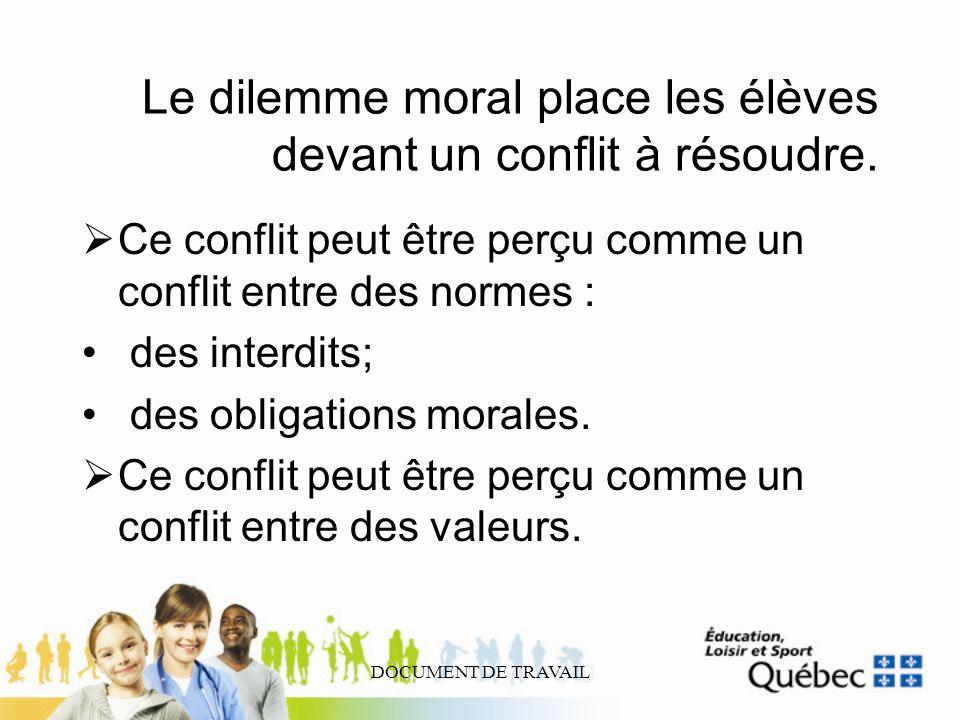 Le dilemme moral place les élèves devant un conflit à résoudre.
