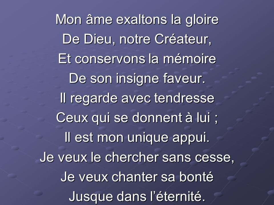 Mon âme exaltons la gloire De Dieu, notre Créateur,