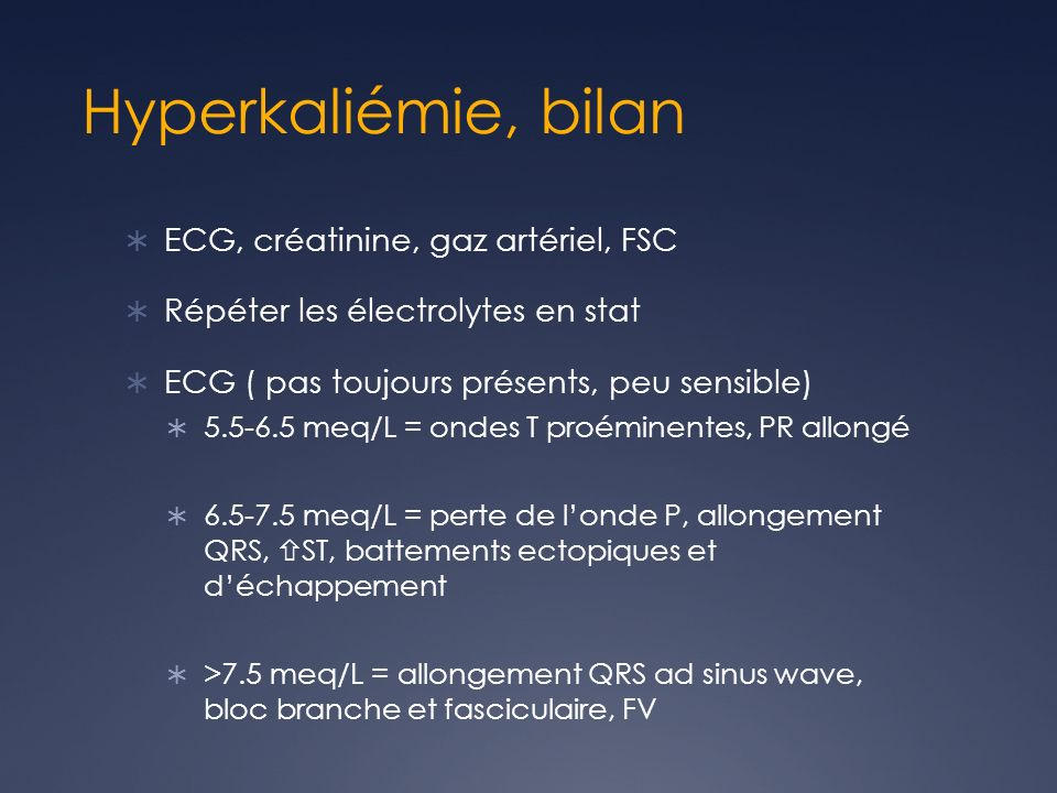 Hyperkaliémie, bilan ECG, créatinine, gaz artériel, FSC