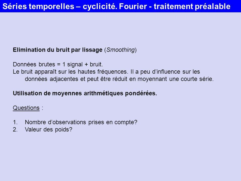 Séries temporelles – cyclicité. Fourier - traitement préalable