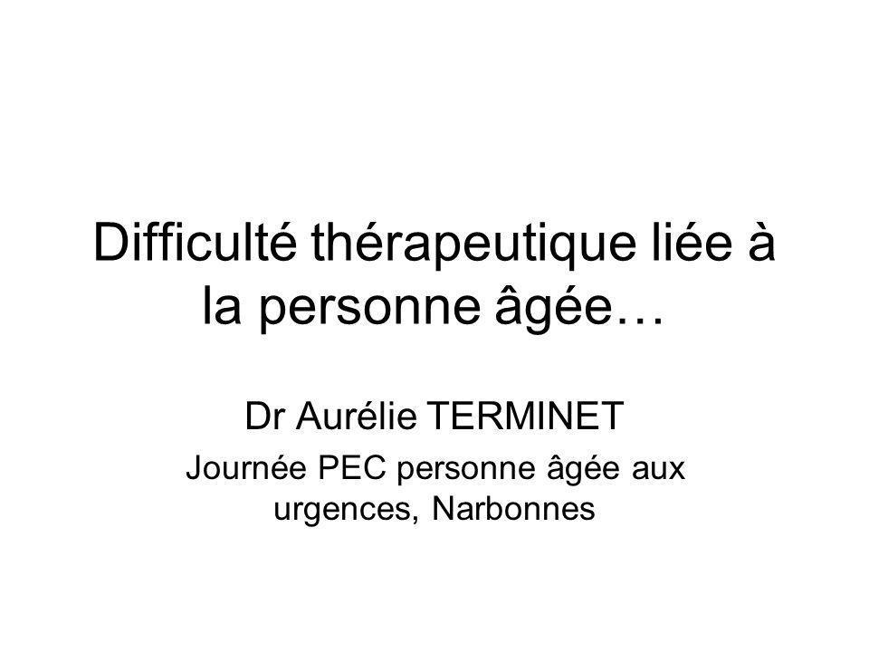 Difficulté thérapeutique liée à la personne âgée…