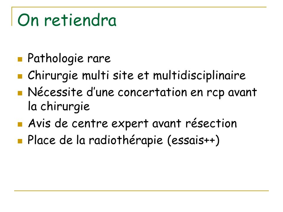 On retiendra Pathologie rare