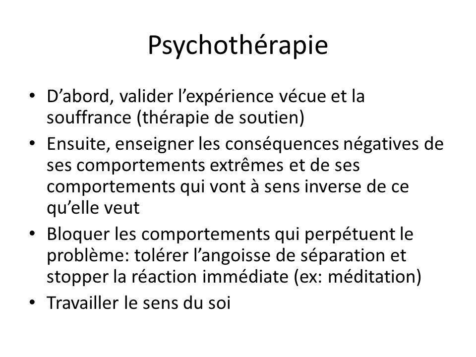 Psychothérapie D'abord, valider l'expérience vécue et la souffrance (thérapie de soutien)