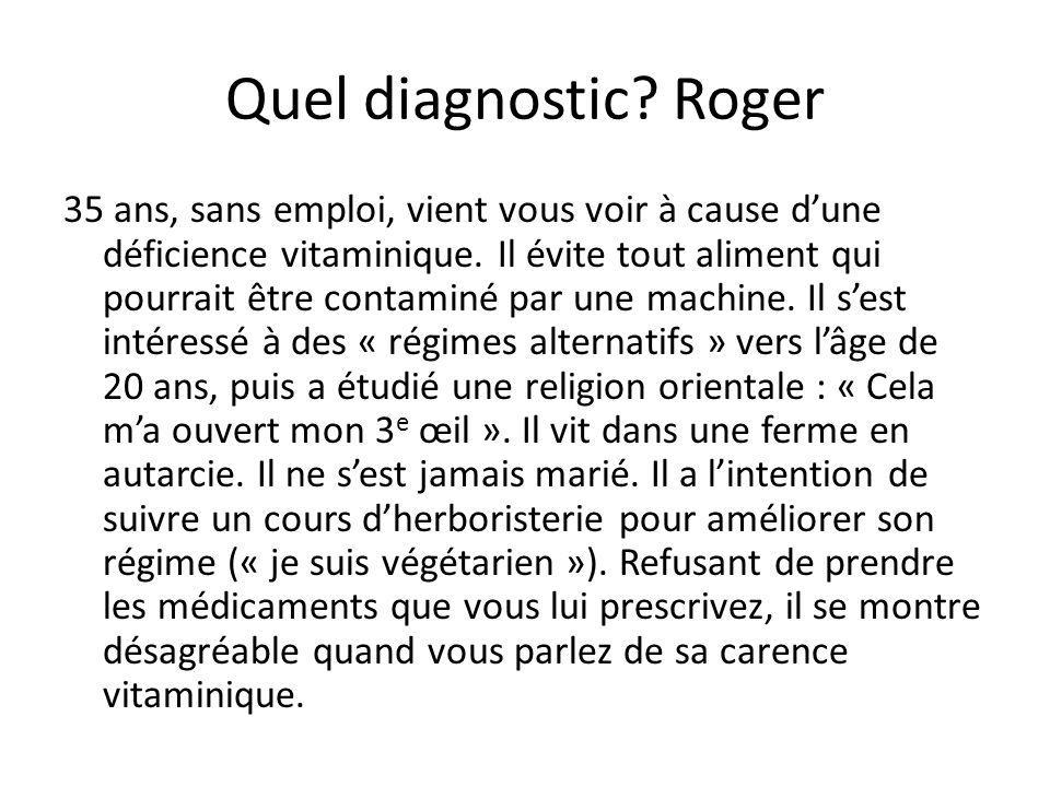 Quel diagnostic Roger