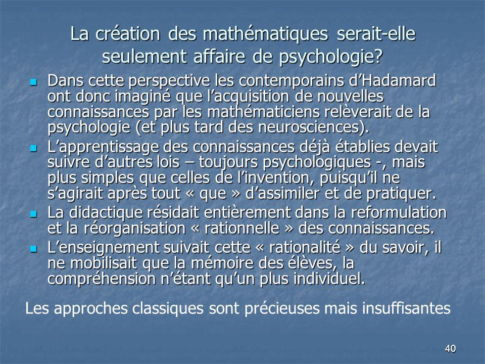 La création des mathématiques serait-elle seulement affaire de psychologie