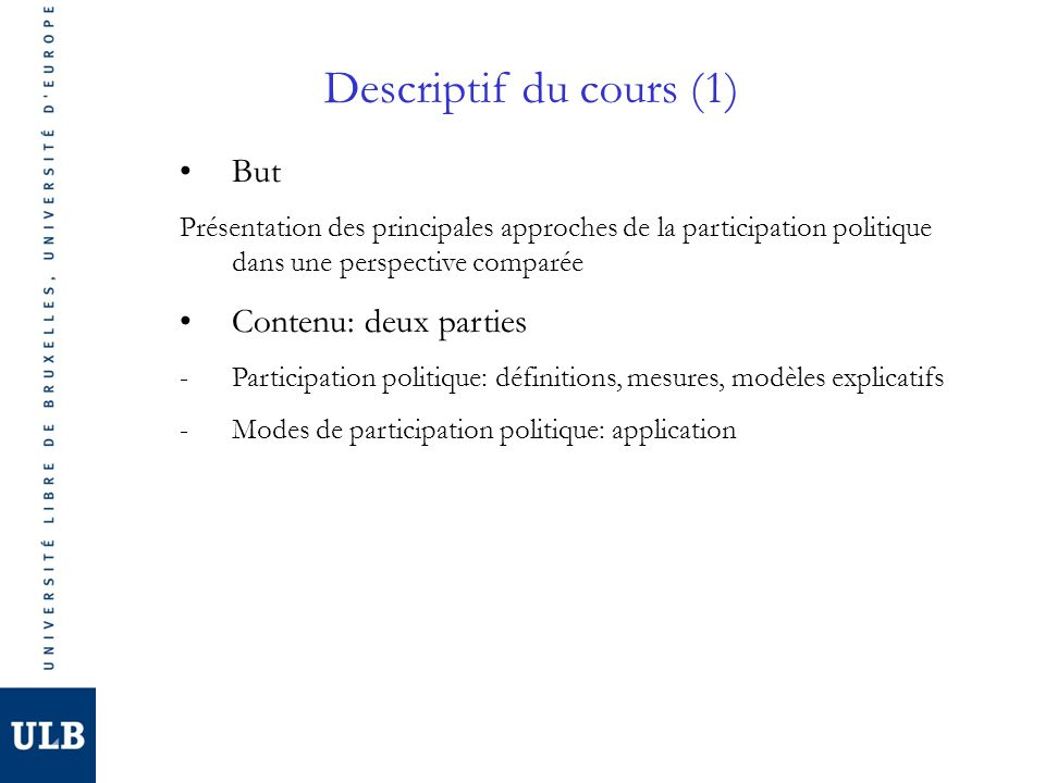Descriptif du cours (1) But Contenu: deux parties