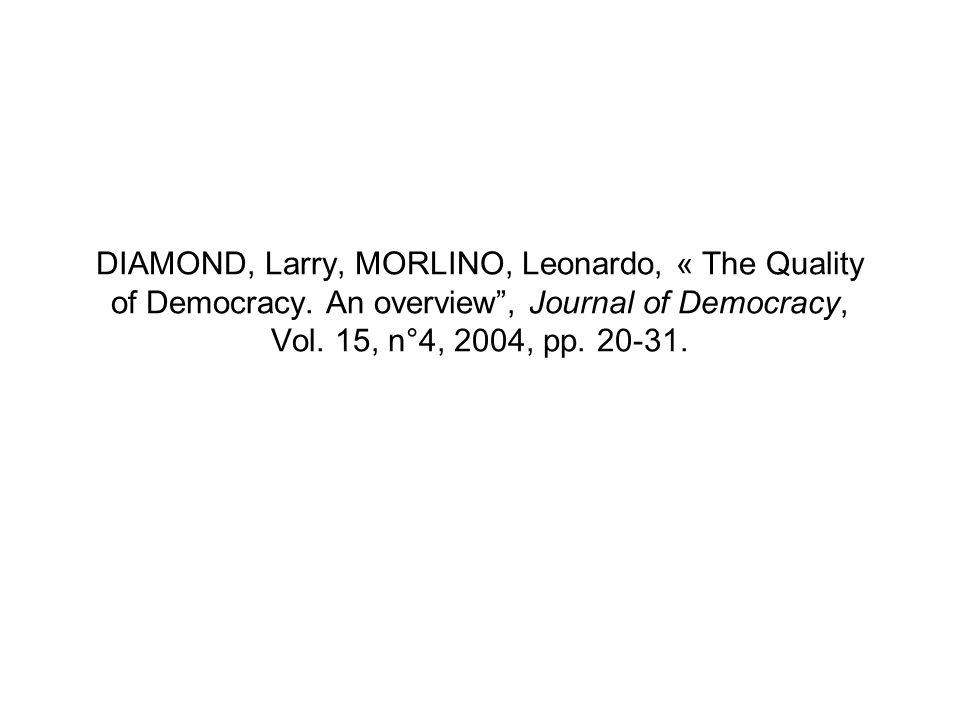 DIAMOND, Larry, MORLINO, Leonardo, « The Quality of Democracy