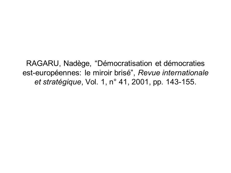 RAGARU, Nadège, Démocratisation et démocraties est-européennes: le miroir brisé , Revue internationale et stratégique, Vol.