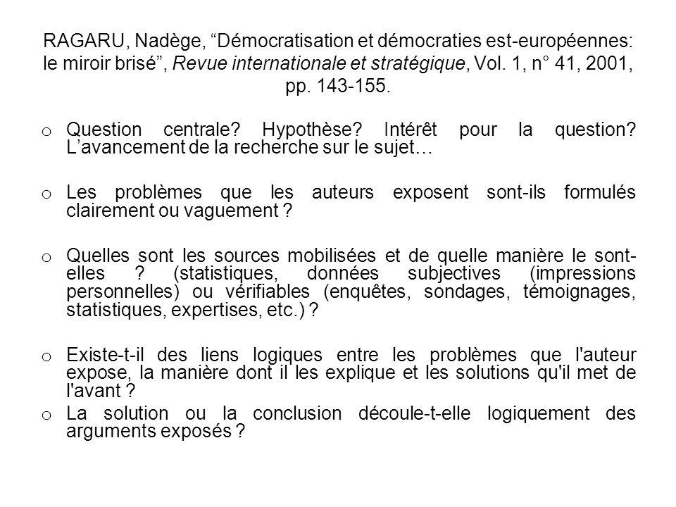 RAGARU, Nadège, Démocratisation et démocraties est-européennes: le miroir brisé , Revue internationale et stratégique, Vol. 1, n° 41, 2001, pp. 143-155.
