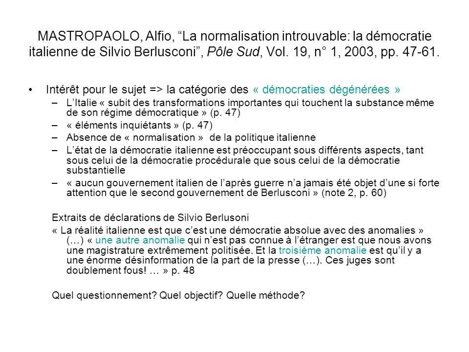 MASTROPAOLO, Alfio, La normalisation introuvable: la démocratie italienne de Silvio Berlusconi , Pôle Sud, Vol. 19, n° 1, 2003, pp. 47-61.