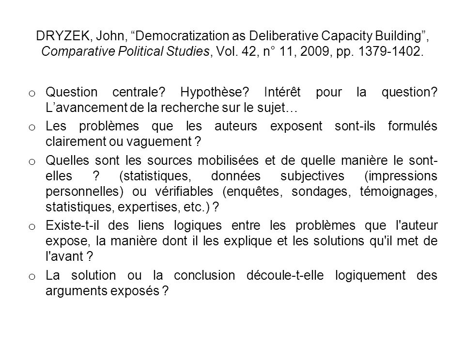 DRYZEK, John, Democratization as Deliberative Capacity Building , Comparative Political Studies, Vol. 42, n° 11, 2009, pp. 1379-1402.
