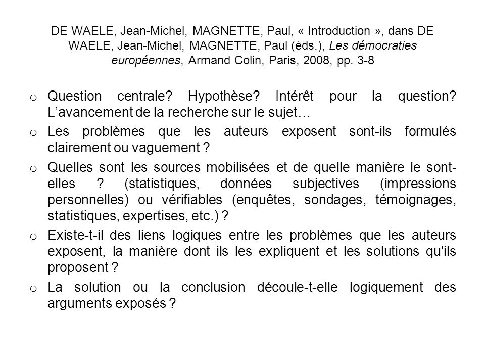 DE WAELE, Jean-Michel, MAGNETTE, Paul, « Introduction », dans DE WAELE, Jean-Michel, MAGNETTE, Paul (éds.), Les démocraties européennes, Armand Colin, Paris, 2008, pp. 3-8