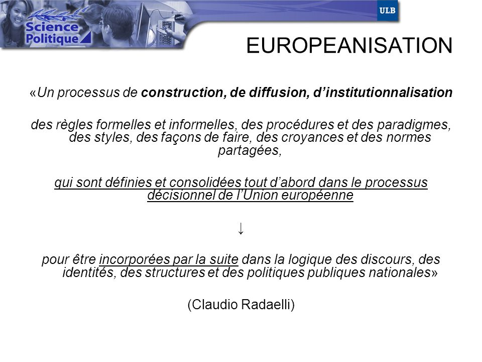 «Un processus de construction, de diffusion, d'institutionnalisation