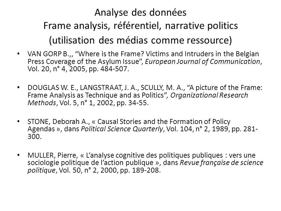 Analyse des données Frame analysis, référentiel, narrative politics (utilisation des médias comme ressource)