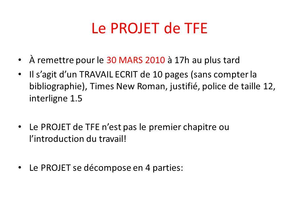 Le PROJET de TFE À remettre pour le 30 MARS 2010 à 17h au plus tard