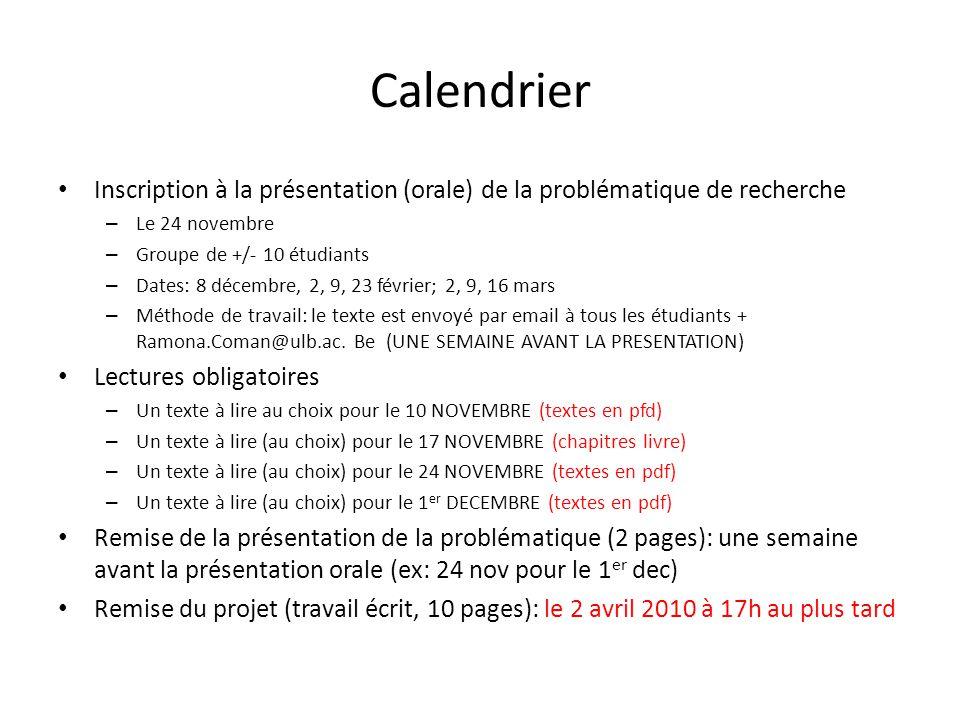 Calendrier Inscription à la présentation (orale) de la problématique de recherche. Le 24 novembre.